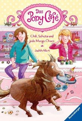 Das Pony-Café, Band 2: Chili, Schote und jede Menge Chaos; .