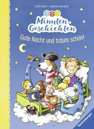 1-2-3 Minuten-Geschichten: Gute Nacht und träum schön!