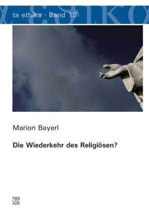 Die Wiederkehr des Religiösen?