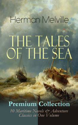 THE TALES OF THE SEA - Premium Collection: 10 Maritime Novels & Adventure Classics in One Volume