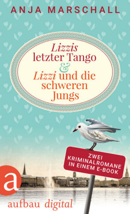 Lizzis letzter Tango & Lizzi und die schweren Jungs