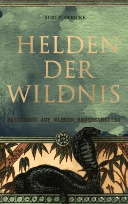 Helden der Wildnis (Basierend auf wahren Begebenheiten)