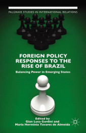 Foreign Policy Responses to the Rise of Brazil