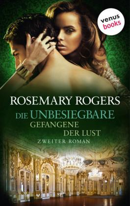 Die Unbesiegbare - Zweiter Roman: Gefangene der Lust