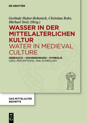 Wasser in der mittelalterlichen Kultur / Water in Medieval Culture