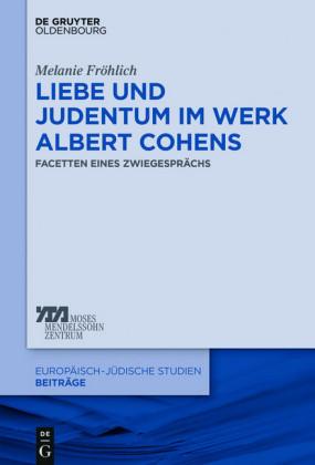 Liebe und Judentum im Werk Albert Cohens