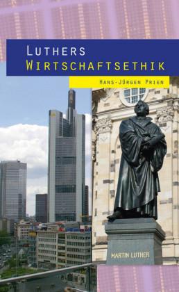 Luthers Wirtschaftsethik