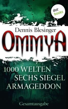 OMMYA - Die Gesamtausgabe der Fantasy-Serie mit den Romanen '1000 Welten', 'Sechs Siegel' und 'Armageddon'