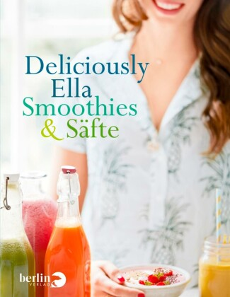 Deliciously Ella - Smoothies & Säfte