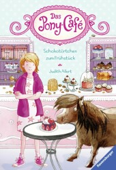 Das Pony-Café, Band 1: Schokotörtchen zum Frühstück