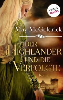 Der Highlander und die Verfolgte: Die Macphearson-Schottland-Saga - Band 2