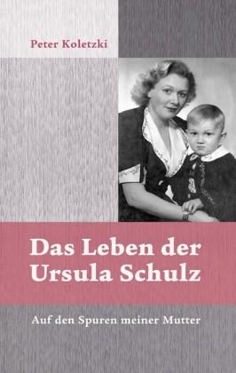 Das Leben der Ursula Schulz