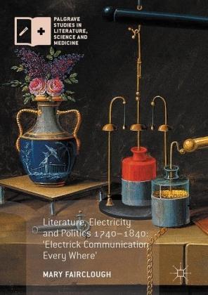 Literature, Electricity and Politics 1740-1840