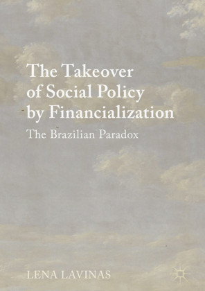 The Takeover of Social Policy by Financialization