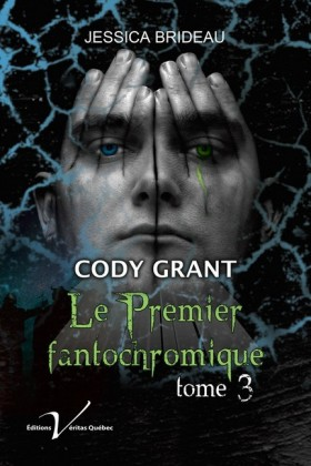 Cody Grant : le premier fantochromique, tome 3