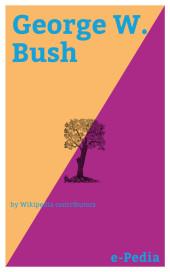 e-Pedia: George W. Bush