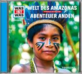 Welt des Amazonas / Abenteuer Anden, 1 Audio-CD Cover