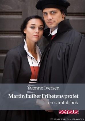 Martin Luther Frihetens profet