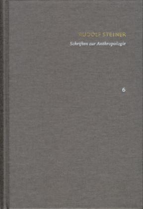 Rudolf Steiner: Schriften. Kritische Ausgabe / Band 6: Schriften zur Anthropologie