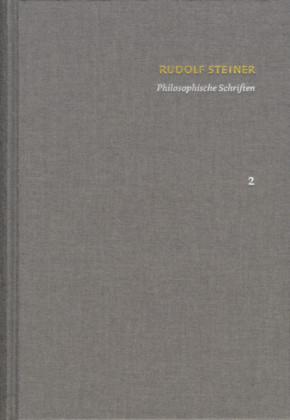 Rudolf Steiner: Schriften. Kritische Ausgabe / Band 2: Philosophische Schriften