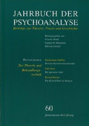 Jahrbuch der Psychoanalyse / Band 60: Perversionen - Zur Theorie und Behandlungstechnik
