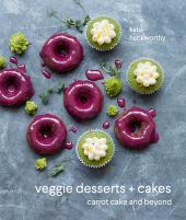 Veggie Desserts and Cakes