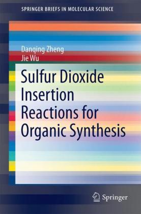 Sulfur Dioxide Insertion Reactions for Organic Synthesis