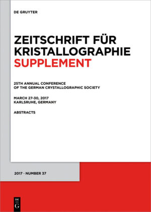 25th Annual Conference of the German Crystallographic Society, March 27-30, 2017, Karlsruhe, Germany