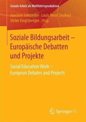 Soziale Bildungsarbeit - Europäische Debatten und Projekte