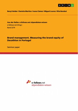 Brand management. Measuring the brand equity of Decathlon in Portugal