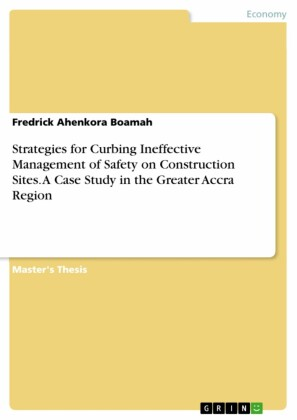 Strategies for Curbing Ineffective Management of Safety on Construction Sites. A Case Study in the Greater Accra Region