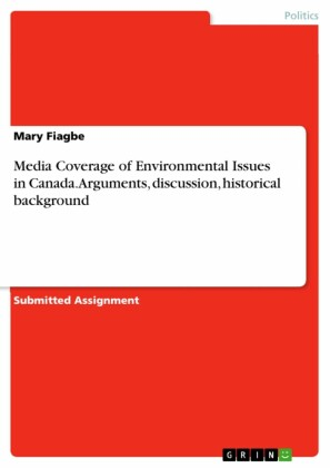 Media Coverage of Environmental Issues in Canada. Arguments, discussion, historical background