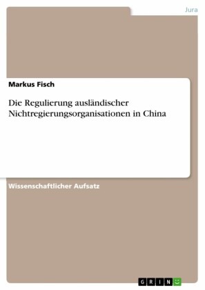 Die Regulierung ausländischer Nichtregierungsorganisationen in China