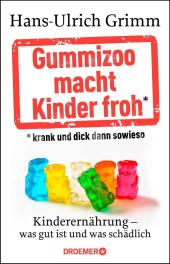 Gummizoo macht Kinder froh, krank und dick dann sowieso Cover