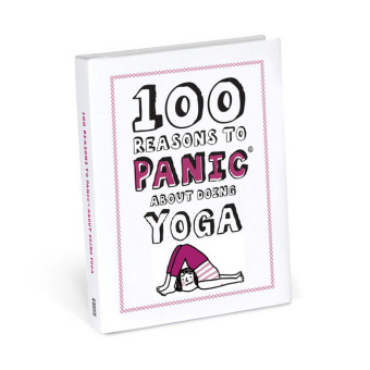100 Reasons to Panic About Doing Yoga