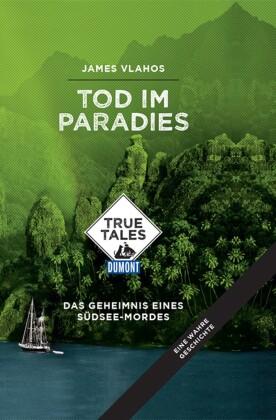 Tod im Paradies (DuMont True Tales)