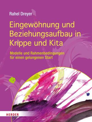 Eingewöhnung und Beziehungsaufbau in Krippe und Kita