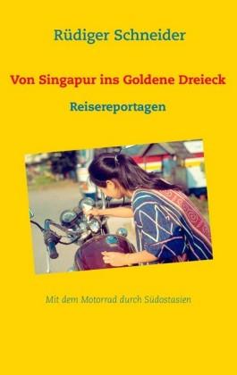 Von Singapur ins Goldene Dreieck