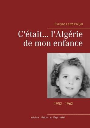 C'était... l'Algérie de mon enfance