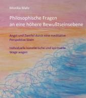 Philosophische Fragen an eine höhere Bewußtseinsebene