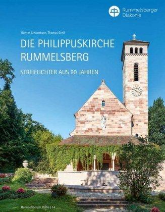 Die Philippuskirche Rummelsberg - Streiflichter aus 90 Jahren