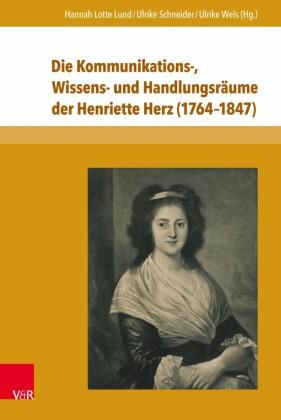 Die Kommunikations-, Wissens- und Handlungsräume der Henriette Herz (1764-1847)