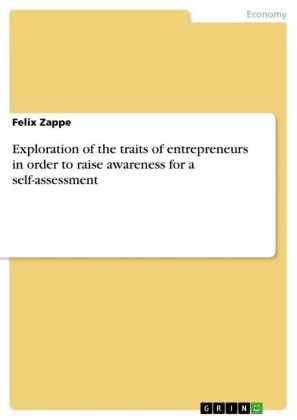 Exploration of the traits of entrepreneurs in order to raise awareness for a self-assessment