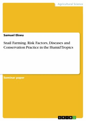 Snail Farming. Risk Factors, Diseases and Conservation Practice in the Humid Tropics