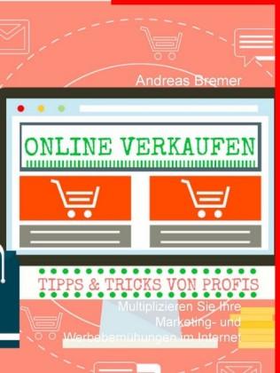 Tipps & Tricks vom Profi wie man Online richtig Verkauft
