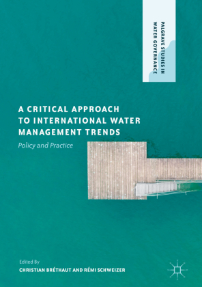 A Critical Approach to International Water Management Trends