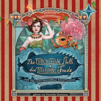 Die furchtlose Nelli, die tollkühne Trude und der geheimnisvolle Nachtflieger, 3 Audio-CDs