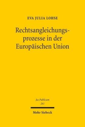 Rechtsangleichungsprozesse in der Europäischen Union