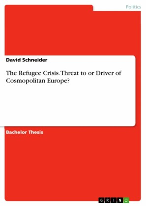 The Refugee Crisis. Threat to or Driver of Cosmopolitan Europe?