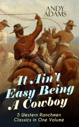 It Ain't Easy Being A Cowboy - 5 Western Ranchmen Classics in One Volume